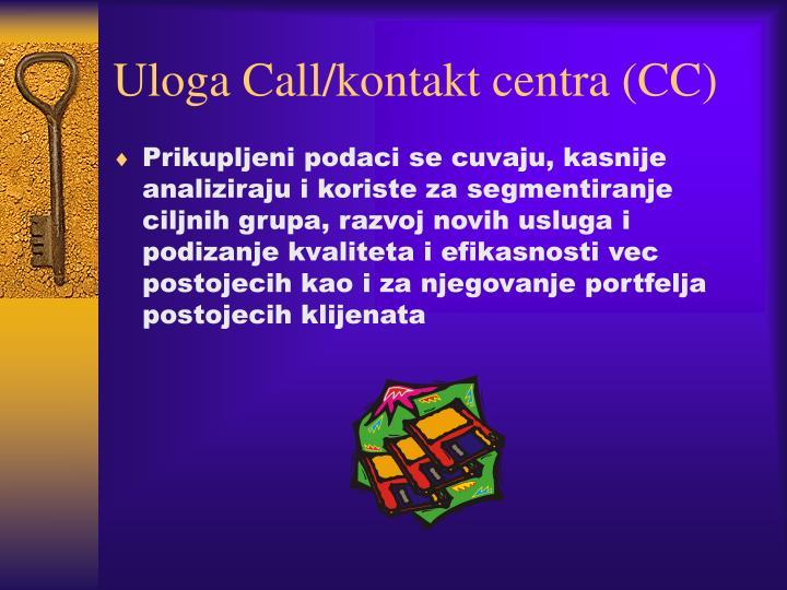 Uloga Call/kontakt centra (CC)