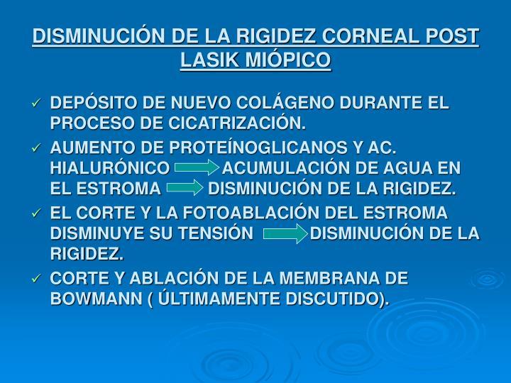 DISMINUCIÓN DE LA RIGIDEZ CORNEAL POST LASIK MIÓPICO