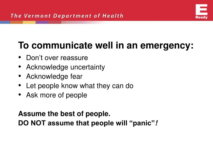 To communicate well in an emergency: