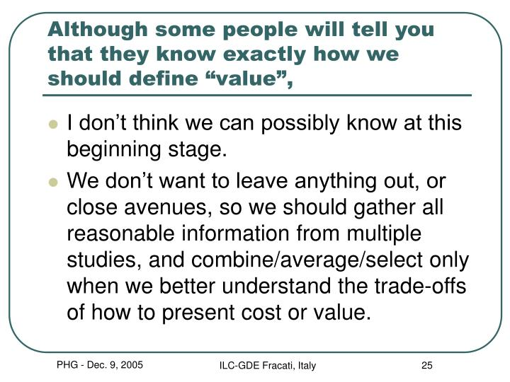 "Although some people will tell you that they know exactly how we should define ""value"","