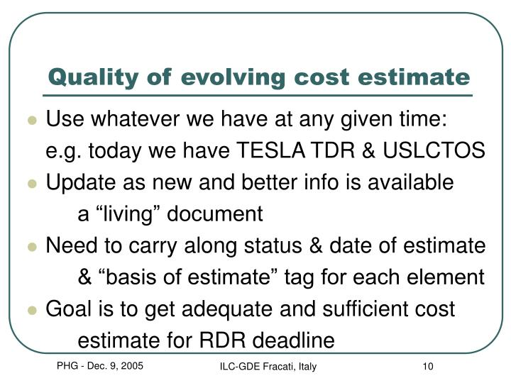 Quality of evolving cost estimate