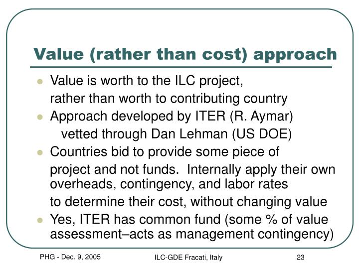 Value (rather than cost) approach