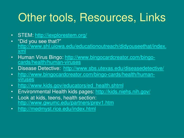 Other tools, Resources, Links