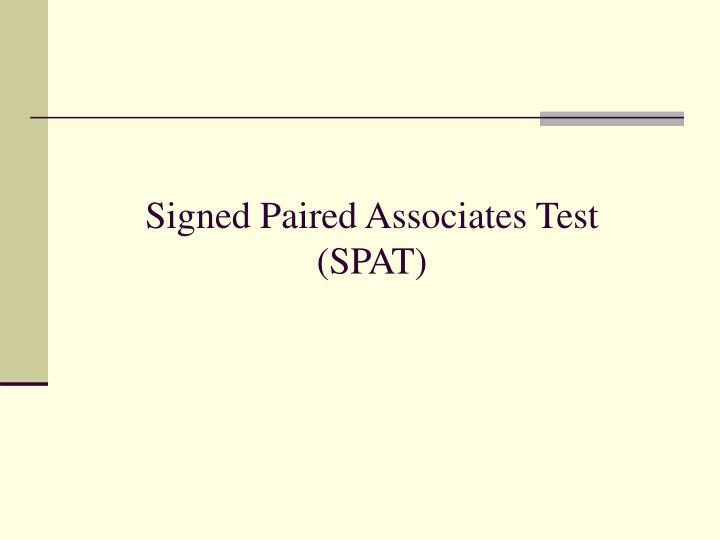 signed paired associates test spat n.