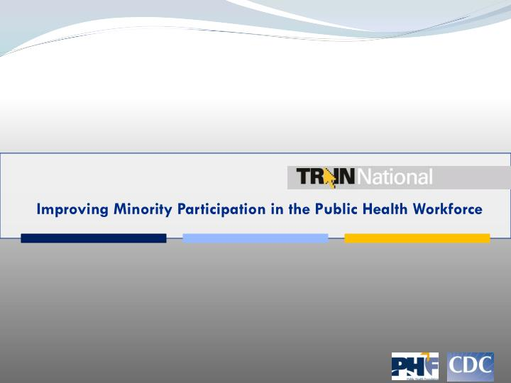 Improving Minority Participation in the Public Health Workforce
