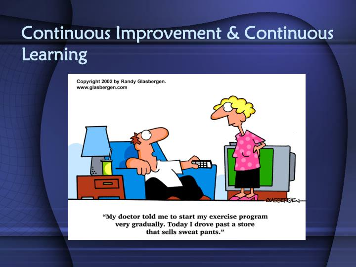 Continuous Improvement & Continuous  Learning