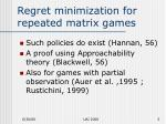 regret minimization for repeated matrix games