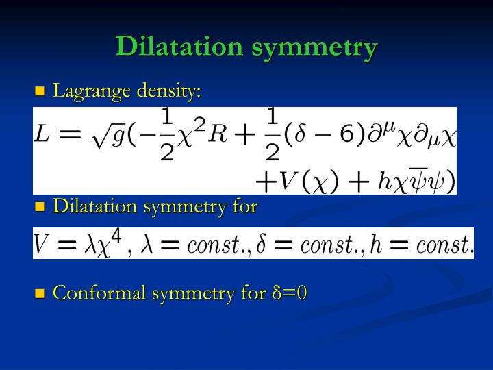 Dilatation symmetry