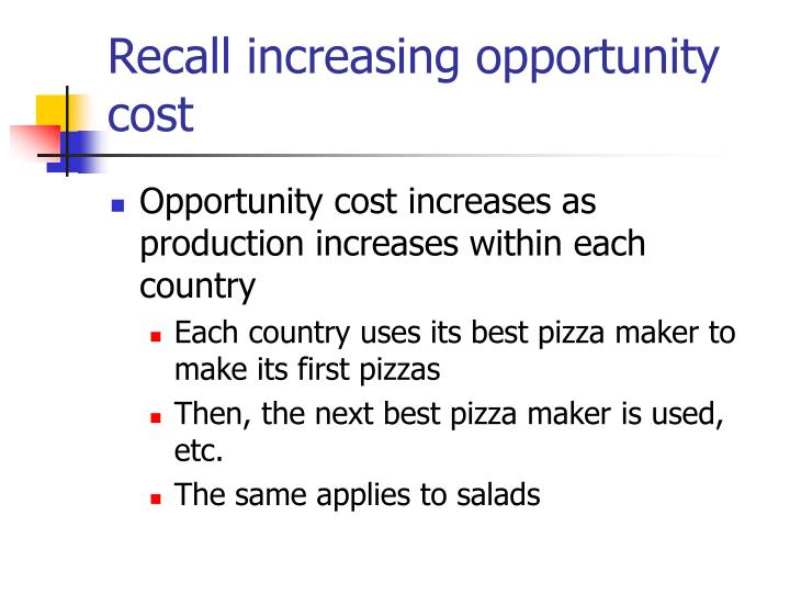Recall increasing opportunity cost