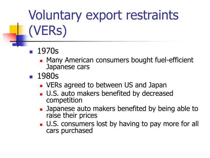 Voluntary export restraints (VERs)