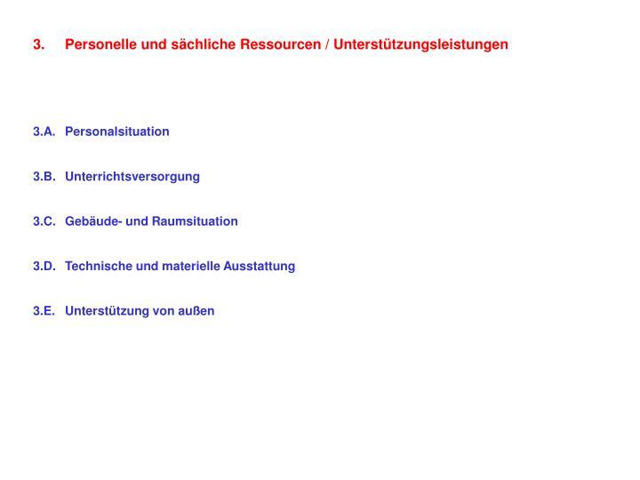 Personelle und sächliche Ressourcen / Unterstützungsleistungen