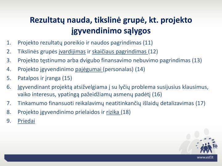 Rezultatų nauda, tikslinė grupė, kt. projekto įgyvendinimo sąlygos