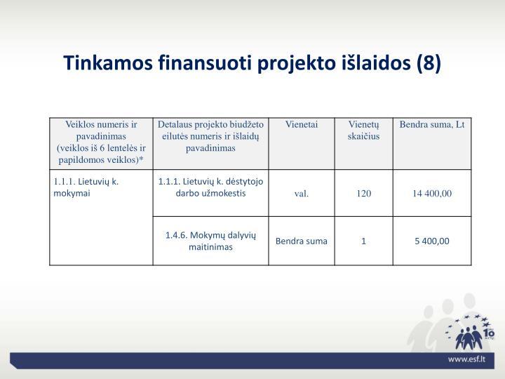 Tinkamos finansuoti projekto išlaidos (8)