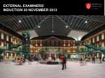 external examiners induction 20 november 20131