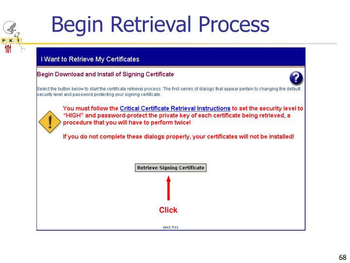 Begin Retrieval Process