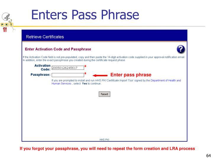 Enters Pass Phrase