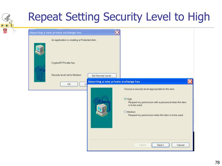 Repeat Setting Security Level to High