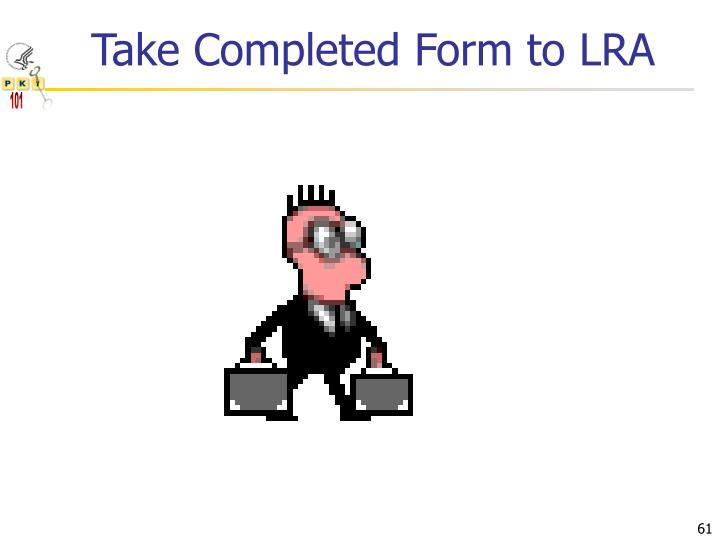 Take Completed Form to LRA
