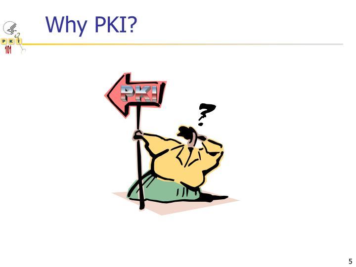 Why PKI?
