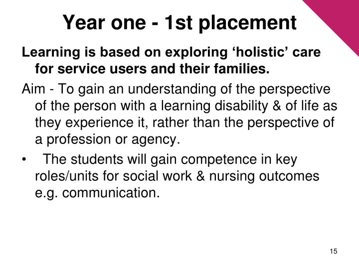Year one - 1st placement