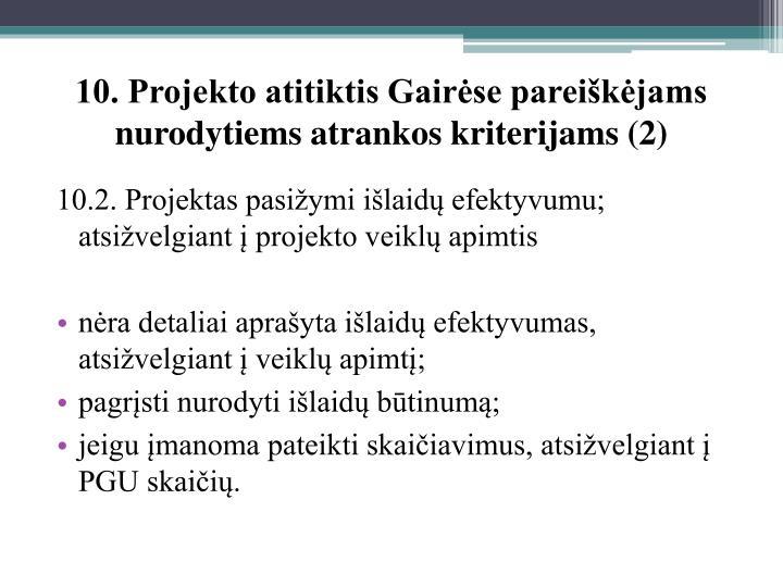 10. Projekto atitiktis Gairėse pareiškėjams nurodytiems atrankos kriterijams (2)