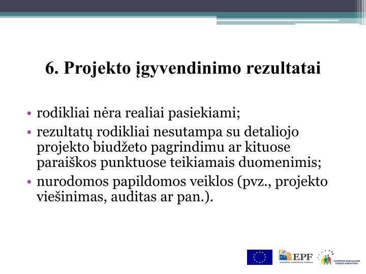 6. Projekto įgyvendinimo rezultatai