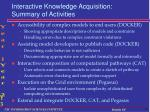 interactive knowledge acquisition summary of activities