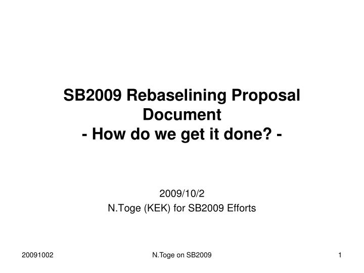 sb2009 rebaselining proposal document how do we get it done