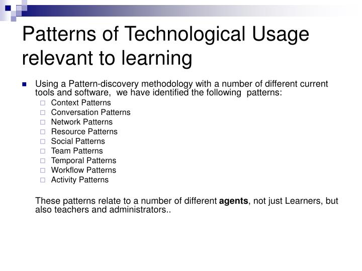 Patterns of Technological Usage relevant to learning