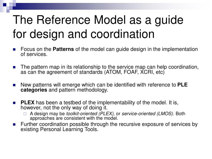 The Reference Model as a guide for design and coordination