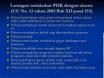 larangan melakukan phk dengan alasan uu no 13 tahun 2003 bab xii pasal 153