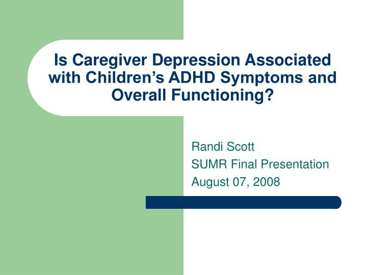 is caregiver depression associated with children s adhd symptoms and overall functioning n.