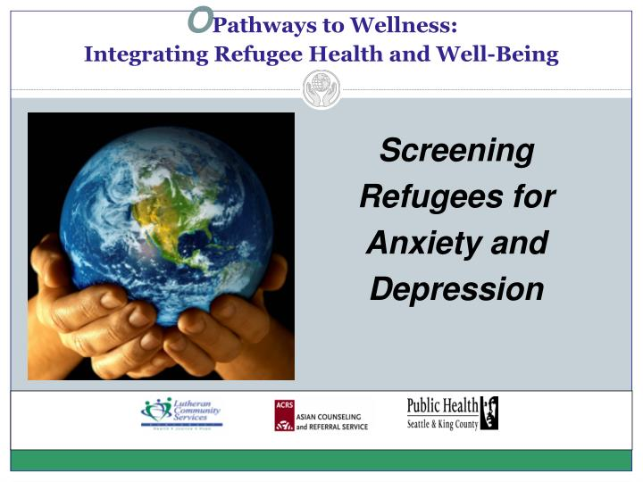 o pathways to wellness integrating refugee health and well being