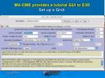 ma cme provides a tutorial gui to e3d set up a grid