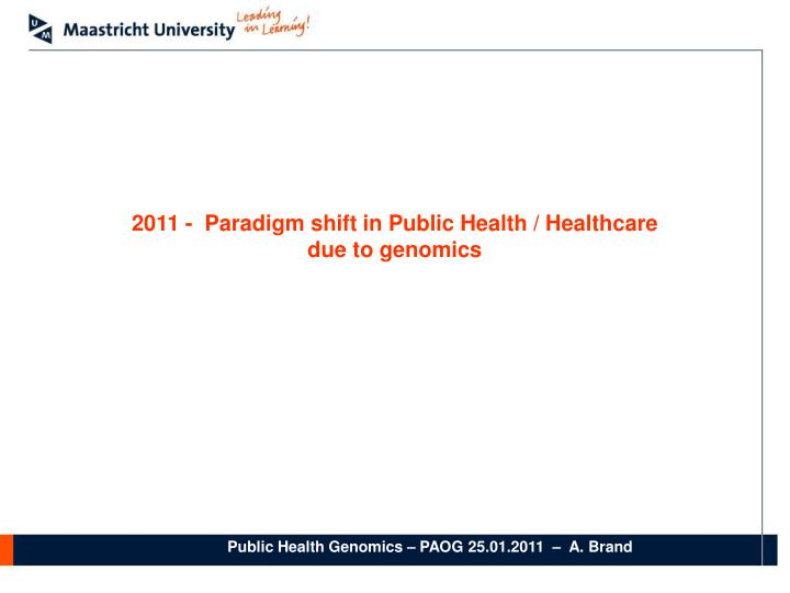 2011 -  Paradigm shift in Public Health / Healthcare