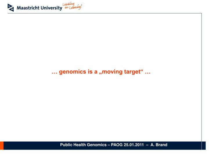 """… genomics is a """"moving target"""" …"""