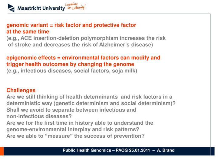 genomic variant = risk factor and protective factor