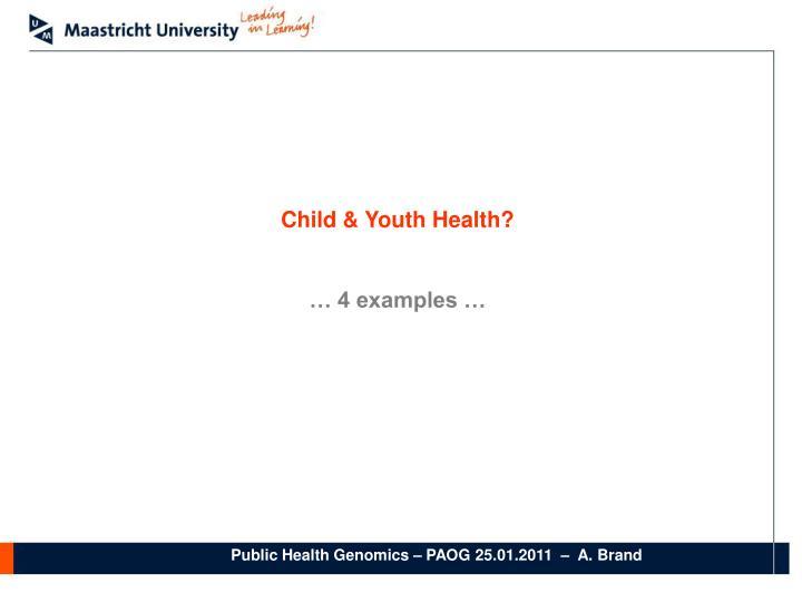 Child & Youth Health?