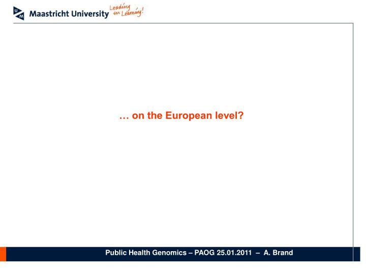 … on the European level?