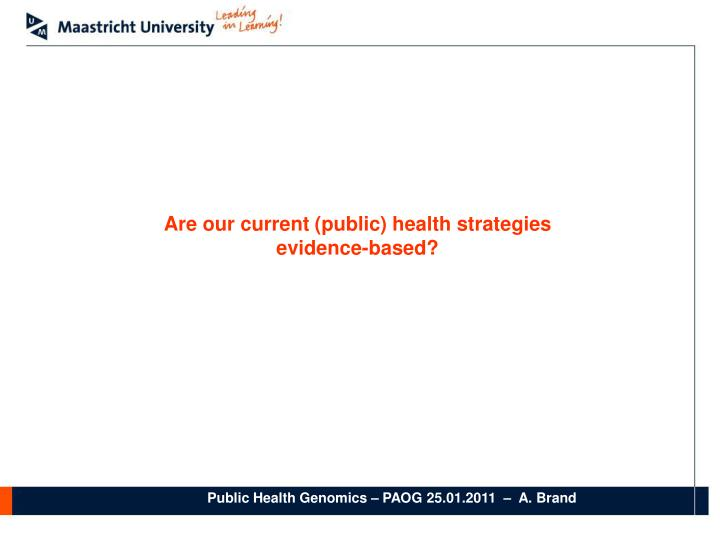 Are our current (public) health strategies
