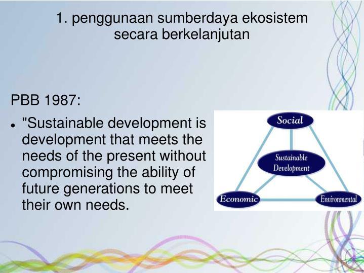1. penggunaan sumberdaya ekosistem