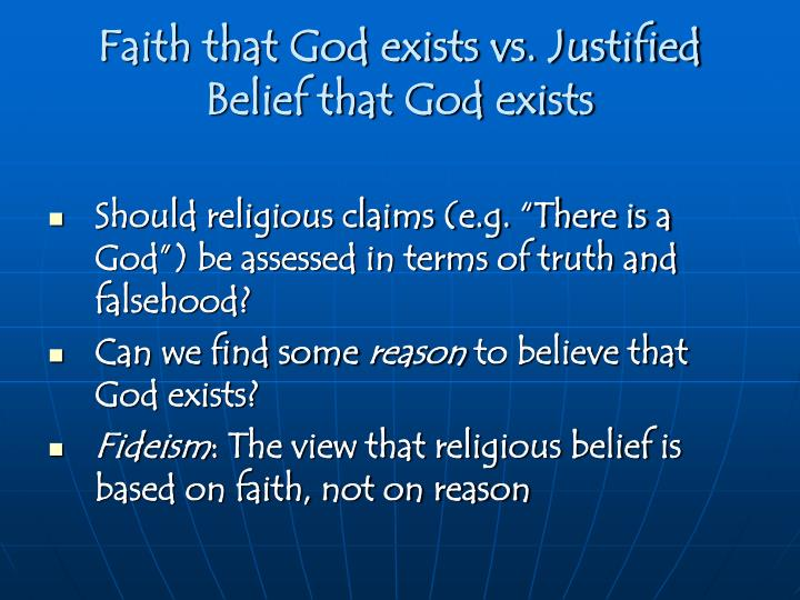 Faith that god exists vs justified belief that god exists