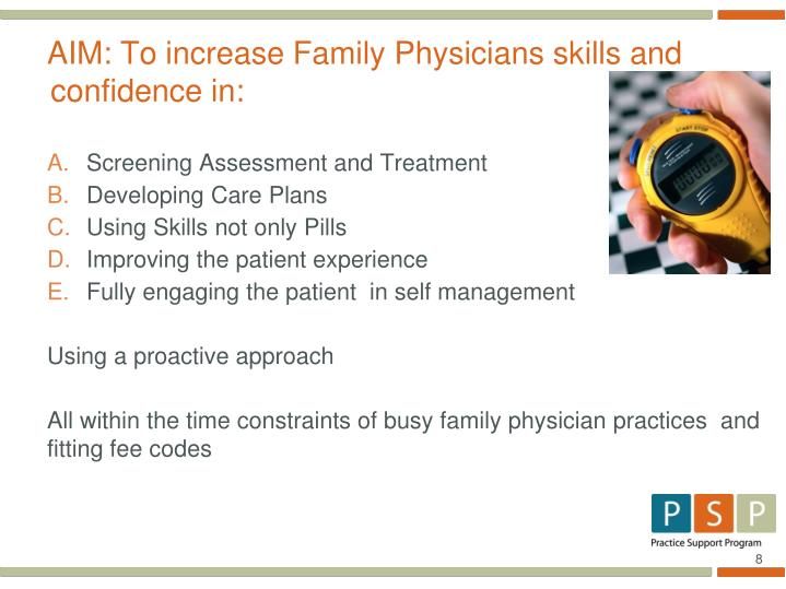AIM: To increase Family Physicians skills and confidence in: