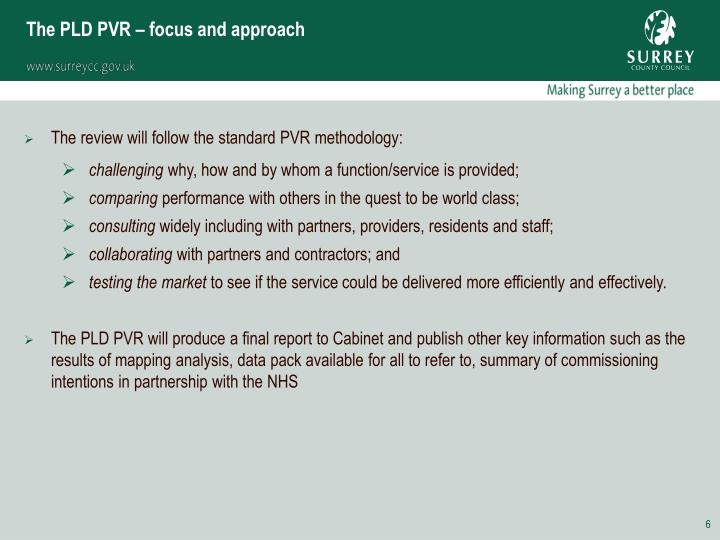 The PLD PVR – focus and approach