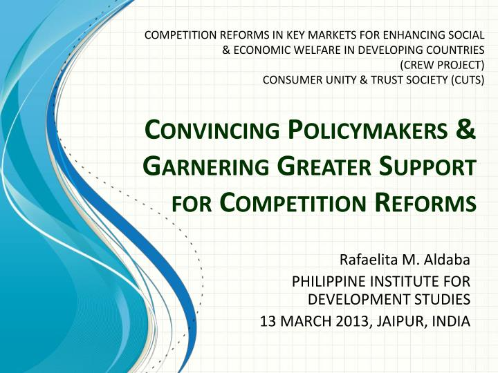 convincing policymakers garnering greater support for competition reforms n.