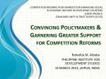 convincing policymakers garnering greater support for competition reforms