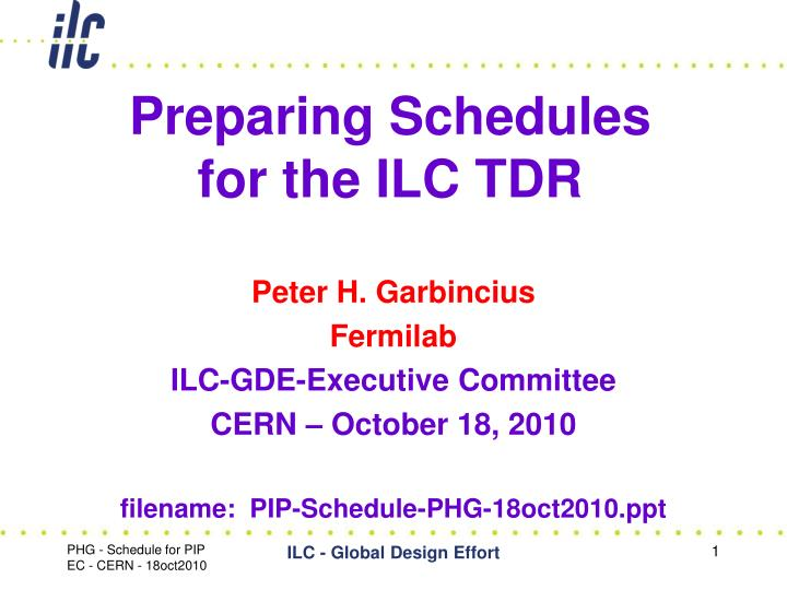 preparing schedules for the ilc tdr n.