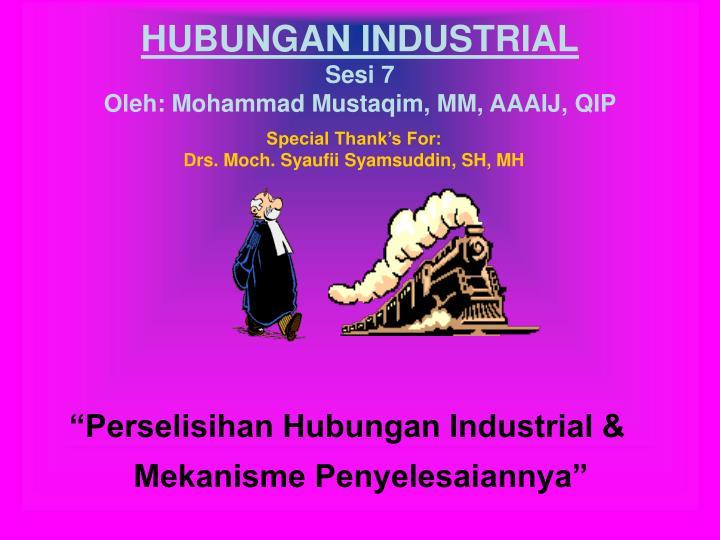 hubungan industrial sesi 7 oleh mohammad mustaqim mm aaaij qip n.