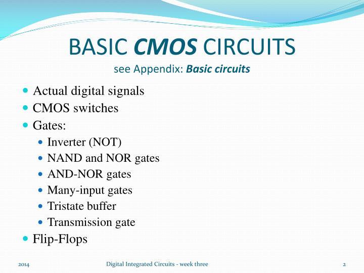 Basic cmos circuits see appendix basic circuits