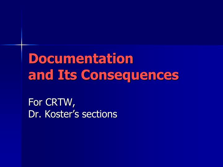 Documentation and its consequences